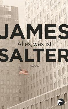 James Salter: Alles, was ist