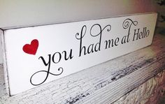 You had me at Hello romantic wedding sign, Anniversary gift, Valentine's Day gift for her him, Bedroom art, Engagement Party decorations