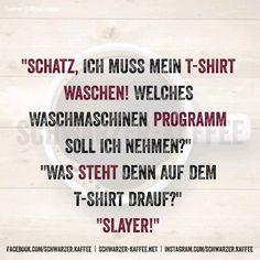 Schatz, Ich muss mein T-Shirt waschen! Welches Waschmaschinen Programm soll ich nehmen? Was steht denn auf dem T-Shirt drauf?…