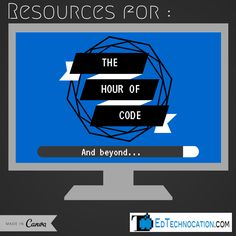 EdTechnocation: A Curation of Resources for The Hour of Code 2014 (and Beyond!)