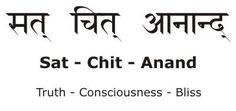 Truth - Conciousness - Bliss
