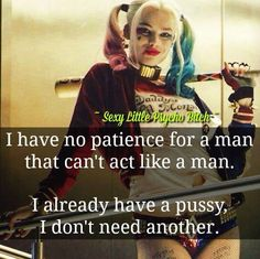 I think Harley Quinn would be my BFF if she were real. Bitch Quotes, Joker Quotes, Sassy Quotes, True Quotes, Great Quotes, Quotes To Live By, Motivational Quotes, Funny Quotes, Inspirational Quotes