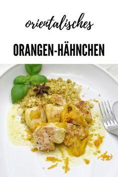 Das saftige fruchtige Orangenhähnchen mit orientalischem CousCous