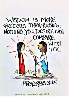 """""""Wisdom is more precious than rubies; nothing your desire can compare with her."""" Proverbs 3:15 (Scripture doodle of encouragement)"""