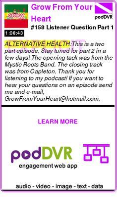 #ALTERNATIVE #PODCAST  Grow From Your Heart    #158 Listener Question Part 1    READ:  https://podDVR.COM/?c=24326dfd-1871-4435-a3fd-d4df62b16cbd