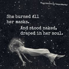Truth be told. She Mask, Stress, Soul Quotes, After Life, Writing Inspiration, Thought Provoking, Beautiful Words, Inspire Me, Wise Words