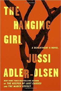 The Hanging Girl: A Department Q Novel: Jussi Adler-Olsen: 9780525954941: Amazon.com: Books