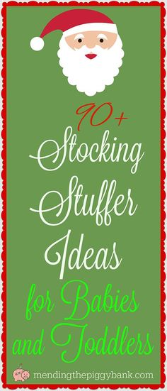 Mending the Piggy Bank | 90+ Ideas for a Baby's or Toddler's Stocking -- If you're having trouble thinking about what to give a baby or toddler in their stocking, check out these 90+ suggestions.
