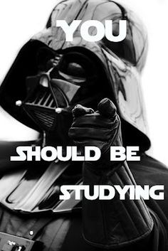 #vader says - You should be studying