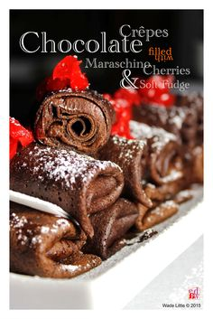 Chocolate Crêpes filled with Maraschino Cherries and Soft Fudge Crêpes – Chocolate Ingredients Eggs – 4 - large Milk - 225ml / 1 cup - at room temperature All-purpose Flour - 62g / 1/2 cup Cocoa Po...