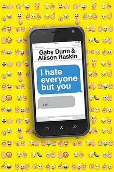 I Hate Everyone But You | Gaby Dunn & Allison Raskin | Allen & Unwin | Oct 2017