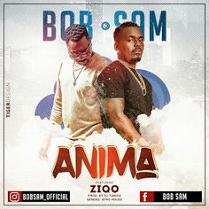 Bob Sam Ft ZiQo - Anima (Remix-Afro House) (2k16) | Download