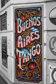 Everyone should learn to dance the Argentine Tango in Buenos Aires. Montevideo, Argentine Buenos Aires, Argentine Tango, Argentina Travel, Salsa Dancing, South America Travel, Mendoza, Latin America, Painted Signs