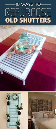 10 Ways to Repurpose Old Shutters to Add Vintage Charm to Your Home - home decor projects