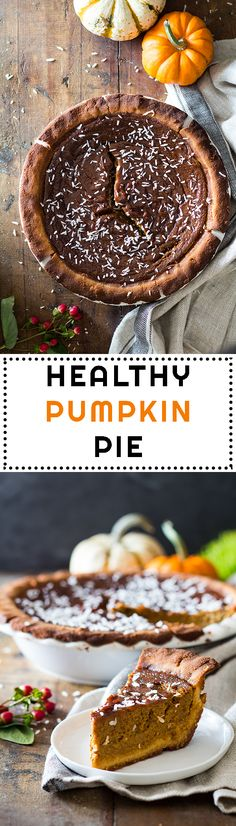 What do you call a gluten-free Pumpkin Pie that's also a refined-sugar-free and dairy-free Pumpkin Pie? EASY! A Healthy Pumpkin Pie! This specific one could also be called The Best Healthy Pumpkin Pie in the history of Pies! via @greenhealthycoo