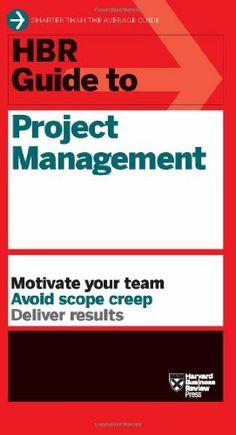 HBR Guide to Project Management (Harvard Business Review Guides) by Harvard Business Review,http://www.amazon.com/dp/1422187292/ref=cm_sw_r_pi_dp_QUyXsb1EMB5DJ17R