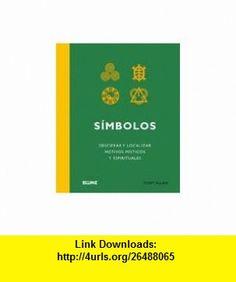 Simbolos Descifrar y localizar motivos misticos y espirituales (Spanish Edition) (9788480768085) Tony Allan , ISBN-10: 8480768088  , ISBN-13: 978-8480768085 ,  , tutorials , pdf , ebook , torrent , downloads , rapidshare , filesonic , hotfile , megaupload , fileserve