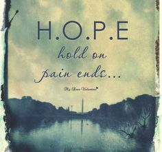 Never lose hope, for there are obstacles that can be overcome