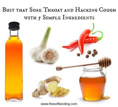 Best soar throat fix  ¼ tsp cayenne pepper,  ¼ tsp freshly grated ginger,  ¼ tsp freshly minced garlic,  1 tbsp acv,  1 tbsp honey.   Using a glass container with lid, first dissolve cayenne pepper in vinegar.  Stir in the ginger and garlic, then add the honey and shake well.  Take 1 tablespoon as needed for cough or sore throat.