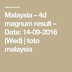 Malaysia – 4d magnum result – Date: 14-09-2016 (Wed) | toto malaysia