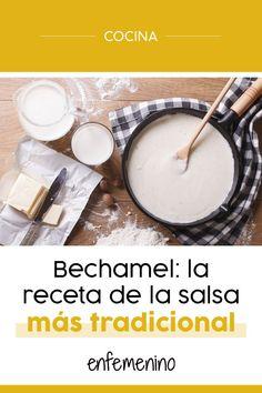 ¡Te contamos cómo hacer la mejor #bechamel paso a paso! #receta Salsa Bechamel Recetas, Deli, Good Food, Food And Drink, Cooking, Recipes, Cier, Drinks, Cilantro