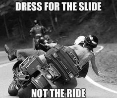 Dress for the slide not the ride