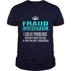 FRAUD INVESTIGATOR T Shirts, Hoodies. Get it here ==► https://www.sunfrog.com/LifeStyle/FRAUD-INVESTIGATOR-101296356-Navy-Blue-Guys.html?57074 $21.99