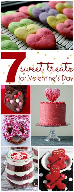 7 Sweet Treats for Valentine's Day! Can't wait to make these with my kiddos! Click for all recipes