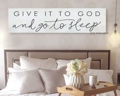 decor bedroom above bed Give It To God And Go To Sleep Farmhouse Decor Over the bed King Size Large Wall Art Gift For Her Canvas Print Master Bedroom Custom Colors Bedroom Wall Decor Above Bed, Bedroom Signs, Bed Wall, Bedroom Decor, Bedroom Ideas, Decor Over Bed, Bedroom Styles, Home Decor Styles, Home Decor Accessories