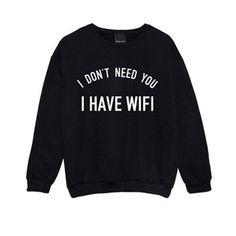 I Don't Need You I Have Wifi Women Long Sleeve Black Warm Hoodies Solid Sweatshirt Hoody Outwear Crew Neck Sarcastic Shirts, Funny Shirt Sayings, Shirts With Sayings, Funny Shirts, Hoodie Sweatshirts, Funny Sweatshirts, Hoody, Sweater Shirt, T Shirt