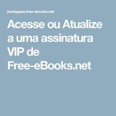 Acesse ou Atualize a uma assinatura VIP de Free-eBooks.net