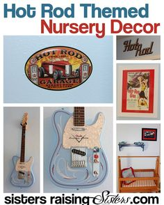 The Hot Rod Nursery from Sisters Raising Sisters. So many unique and frugal ideas for a nursery full of hot rods and rock'n'roll guitars - and the best part is, it's for a little girl!