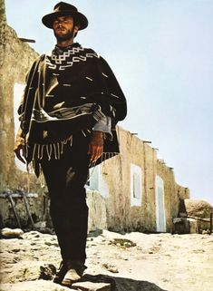 """Clint Eastwood, """"For a Few Dollars More""""... Sergio Leone, 1965, always wanted to be the strong silent do good type because of him..have not managed the silent part.."""