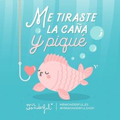 Que acabaríamos juntos, estaba más claro que el agua  You dangled the hook and I bit. It was crystal-clear that we would end up together. #mrwonderfulshop #quotes #love