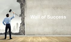 Break the Wall to Reach Success