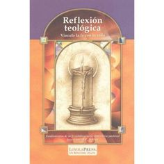 Reflexion teologica/ Theological Reflection: Vincula La Fe Con La Vida/Linkds Faith With Life