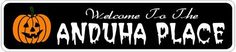 ANDUHA PLACE Lastname Halloween Sign - Welcome to Scary Decor, Autumn, Aluminum - 4 x 18 Inches by The Lizton Sign Shop. $12.99. Great Gift Idea. 4 x 18 Inches. Predrillied for Hanging. Aluminum Brand New Sign. Rounded Corners. ANDUHA PLACE Lastname Halloween Sign - Welcome to Scary Decor, Autumn, Aluminum 4 x 18 Inches - Aluminum personalized brand new sign for your Autumn and Halloween Decor. Made of aluminum and high quality lettering and graphics. Made to la...