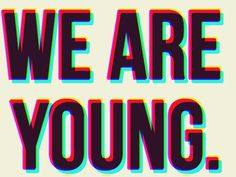 & So We'll Enjoy Our Youth