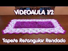 Tapete Retangular Rendado 1/2 - YouTube