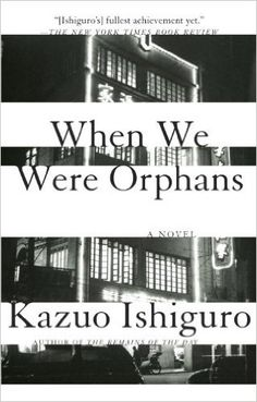 When We Were Orphans: A Novel: Kazuo Ishiguro: 9780375724404: Amazon.com: Books
