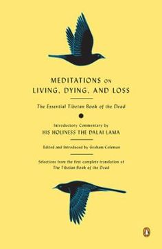 Meditations on Living, Dying, and Loss by Graham Coleman,Dalai Lama,Gyurme Dorje,Thupten Jinpa, Click to Start Reading eBook, A distillation of the acclaimed English translation of a revered Tibetan classicThe Tibetan Book of t