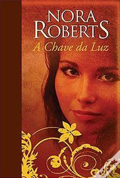 A Chave da Luz, Nora Roberts - WOOK