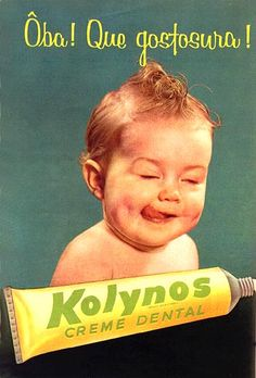Vintage Brazilian ad for Kolynos dental cream for infants. Tastes like lost youth.