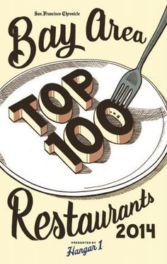 Michael Bauer's Top 100 Restaurants for the San Francisco Bay Area...