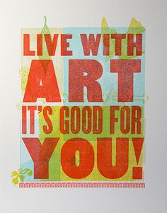 Live With Art It's Good For You poster by Cranky Pressman, via Flickr