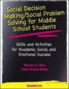 Social Decision Making/Social Problem Solving (SDM/SPS): A Curriculum for Academic, Social, and Emotional Learning (Grades 6-8)