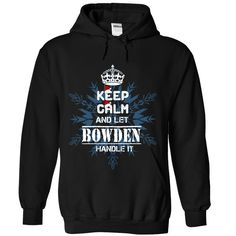 (Tshirt Perfect Design) Keep calm and let BOWDEN handle it 2016 Discount 10% Hoodies Tees Shirts