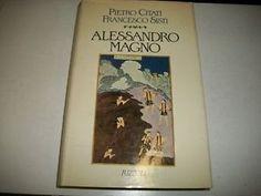 Alessandro Magno, Pietro Citati (Rizzoli, 1985)