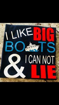 I like Big Boats and I can not lie cruise tee shirt boy