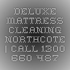 Deluxe Mattress Cleaning Northcote | Call 1300 660 487
